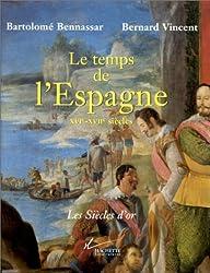 Le temps de l'Espagne, XVIe-XVIIe siècles - Les Siècles d'or