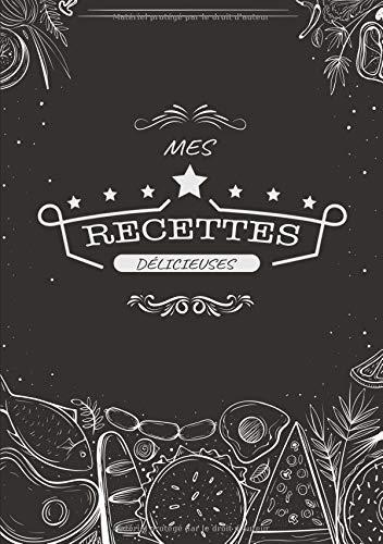 Mes Recettes Délicieuses: Carnet à compléter - Cahier De Recettes - Livre de cuisine personnalisé à écrire 50 recette par Diariocher