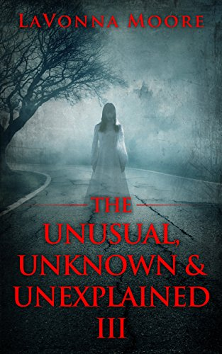 ebook: The Unusual, Unknown & Unexplained III (B00QL588NE)