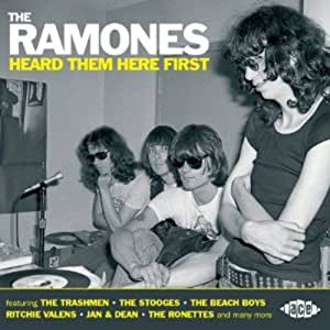 Ramones Heard Them Here First