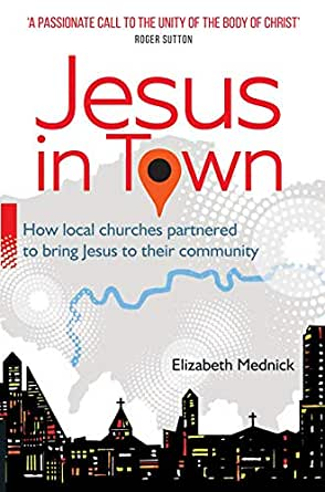 Jesus in Town: How Local Churches Partnered to Bring Jesus to Their  Community