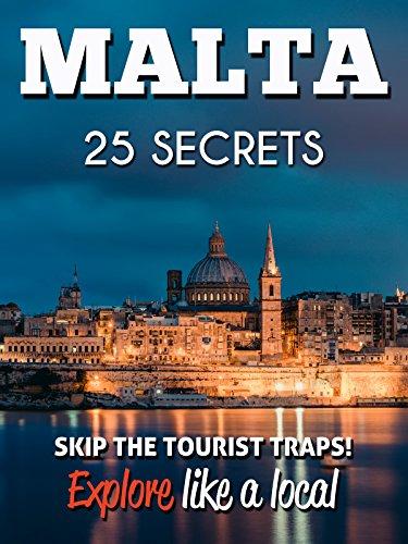 malta-25-secrets-the-locals-travel-guide-for-your-trip-to-malta-2016-skip-the-tourist-traps-and-expl