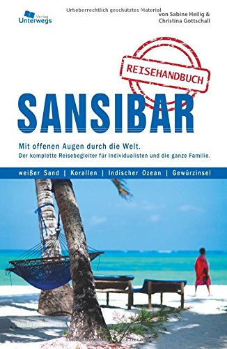 Preisvergleich Produktbild Sansibar Reiseführer: Das komplette Reisehandbuch