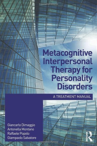 Metacognitive Interpersonal Therapy for Personality Disorders: A treatment manual por Giancarlo Dimaggio