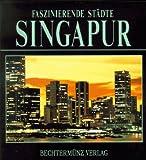Faszinierende Städte. Singapur. Sonderausgabe