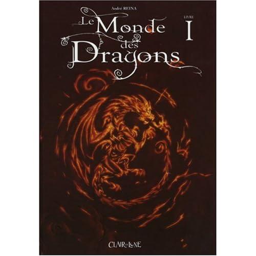 Le Monde des Dragons, Tome 1 :