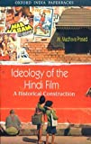Ideology of the Hindi Film: A Hisrorical Construction
