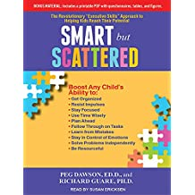 """Smart but Scattered: The Revolutionary """"Executive Skills"""" Approach to Helping Kids Reach Their Potential, Library Edition"""
