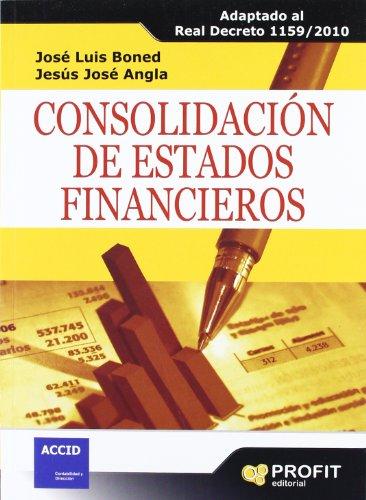 Consolidación de estados financieros: Adaptado al real Decreto 1159/2010 por José Luis Boned Torres