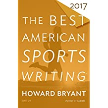 The Best American Sports Writing 2017 (The Best American Series ?)