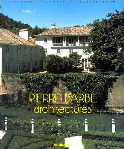 Pierre Barbe, architectures par Jean-Baptiste Minnaert