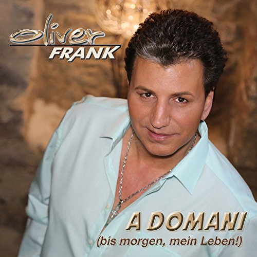 Oliver Frank - A Domani (Bis morgen, mein Leben)