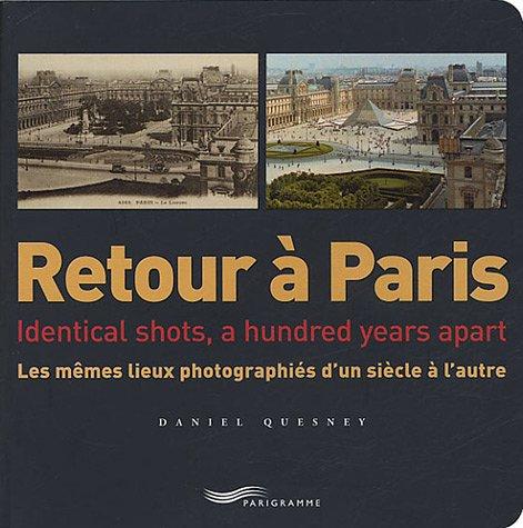 Retour à Paris : Les mêmes lieux photo...