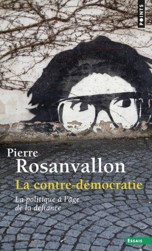 La contre-dmocratie. La politique  l'ge de la dfiance