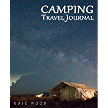 Camping Travel Journal: Volume 6 (Motorhome, Camper, Caravan and RV Road Trip Journals)