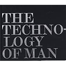 Technology of Man: A Visual History