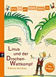 Erst ich ein Stück, dann du - Linus und der Drachen-Wettkampf (Erst ich ein Stück... Das Original, Band 22)