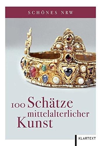 Schönes NRW: 100 Schätze mittelalterlicher Kunst