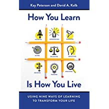 How You Learn is How You Live: Using Nine Ways of Learning to Transform Your Life (Agency/Distributed)