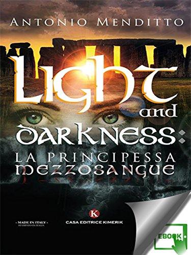 Light And Darkness La Principessa Mezzosangue