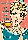 Le Cafe de Trop par Viviane