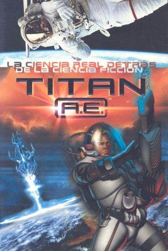 Titan A.E.: La Ciencia Real Detras de la Ciencia Ficcion