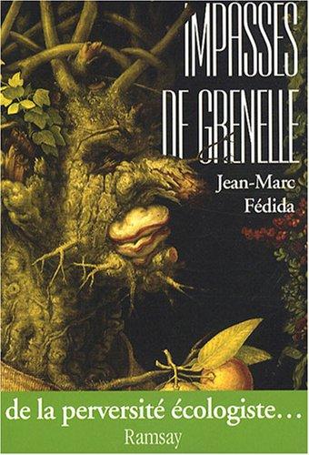 Impasses de Grenelle : De la perversité écologiste