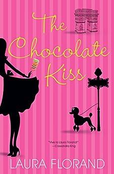 The Chocolate Kiss (Amour et Chocolat) di [Florand, Laura]