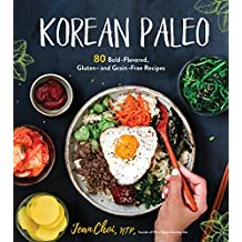 Korean Paleo: 80 Bold-Flavored, Gluten- and Grain-Free Recipes (International Edition)