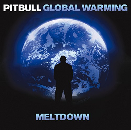Pitbull-global Warming (Global Warming:Meltdown)