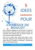 Telecharger Livres 5 idees inspirantes pour changer de boulot (PDF,EPUB,MOBI) gratuits en Francaise