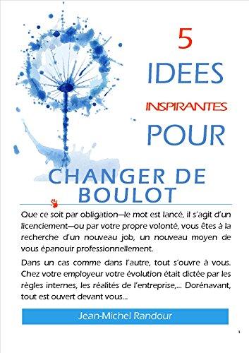 5 idées inspirantes pour changer de boulot