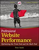 Professional Website Performance: Optimizing the Front-End and Back-End (Wrox Programmer to Programmer)