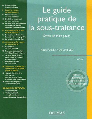 Le guide pratique de la sous-traitance : Savoir se faire payer par Nicolas Gravejat, Eric-Louis Lévy