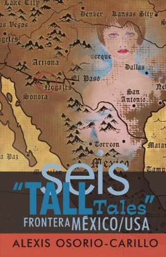 Seis Tall Tales Frontera Mexico/USA