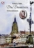 Die Detektivin: Kriminalroman (Krimis zur Kriminalistik 1)