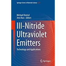 III-Nitride Ultraviolet Emitters: Technology and Applications (Springer Series in Materials Science, Band 227)