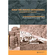 Scrap Tire Derived Geomaterials: Opportunities and Challenges: Proceedings of the International Workshop IW-TDGM 2007 (Yokosuka, Japan, 23-24 March 2007) ... in Engineering, Water and Earth Sciences)