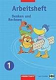 Denken und Rechnen - Arbeitshefte Allgemeine Ausgabe 2005: Arbeitsheft 1 mit CD-ROM