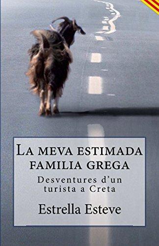 La meva estimada familia grega: Desventures d'un turiste a Creta (El meu amic José Carlos) por mrs estrella esteve