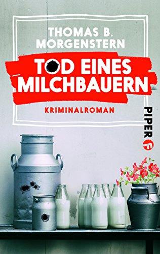 Tod eines Milchbauern: Kriminalroman (Milchkontrolleur-Krimis 2)