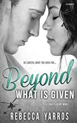 Beyond What Is Given by Rebecca Yarros (2015-09-28)