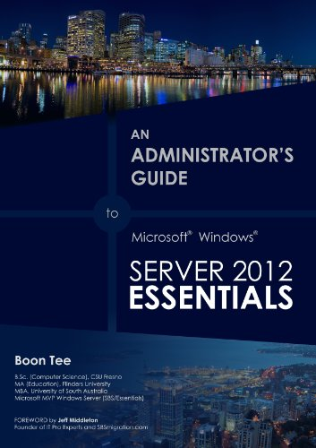 Installing a RDS Server with Windows Server 2012 Essentials (An Administrator's Guide to Microsoft Windows Server 2012 Essentials Book 1) (English Edition) (Microsoft Rds)