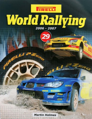 Pirelli World Rallying 2006-2007: No. 29 por Martin Holmes