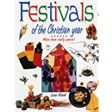 Festivals of the Christian Year: Make them really special