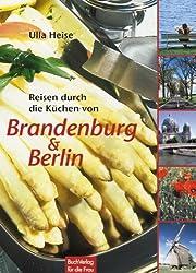 Reisen durch die Küchen von Brandenburg & Berlin