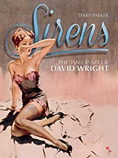 Sirens: The Pin-Up Art of David Wright (1781166692) | Amazon price tracker / tracking, Amazon price history charts, Amazon price watches, Amazon price drop alerts