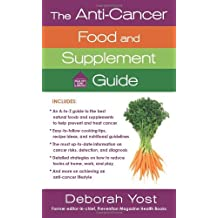 The Anti-Cancer Food and Supplement Guide (Healthy Home Library) by Deborah Yost (2010-03-30)
