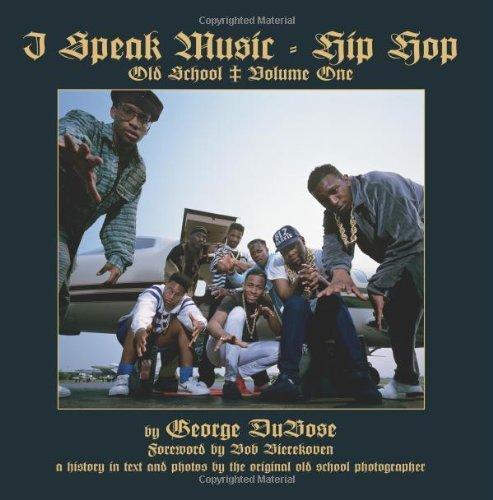 I Speak Music - Hip Hop - Old School Volume One by DuBose, Mr. George S.W. (2013) Paperback