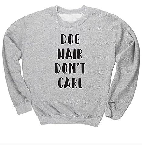 HippoWarehouse Dog Hair Don't Care unisex jumper sweatshirt pullover